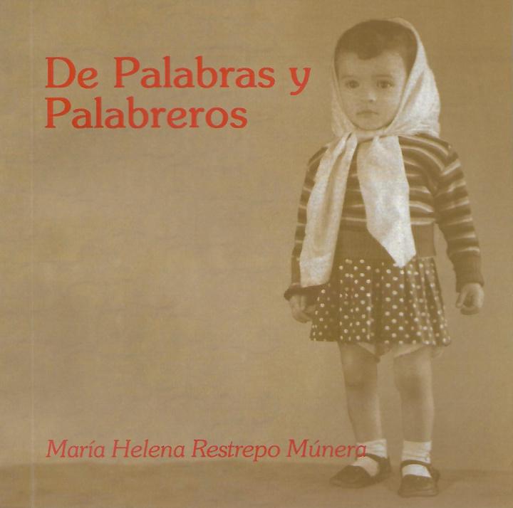 """Notas sobre """"De palabras y palabreros"""", de María Helena Restrepo - literatura"""