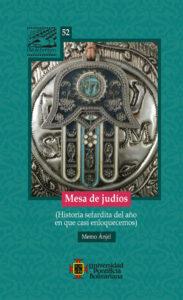 Mesa de judíos (historia sefardita del año en que casi enloquecemos), de Memo Ánjel