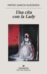 Una cita con la Lady, de Mateo García Elizondo