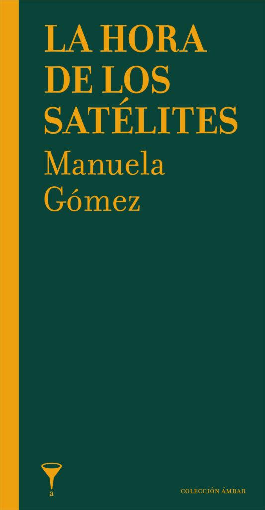 Portada del libro La hora de los satélites de Manuela Gómez